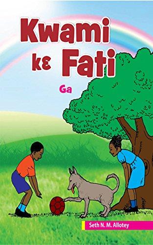 Kwami kε Fati (Kwame and Fati: KG 2) (Ga) (English Edition)