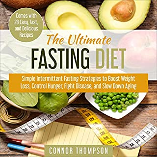 The Ultimate Fasting Diet: Simple Intermittent Fasting Strategies to Boost Weight Loss, Control Hunger, Fight Disease, and Slow Down Aging cover art