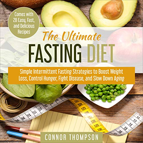 The Ultimate Fasting Diet: Simple Intermittent Fasting Strategies to Boost Weight Loss, Control Hunger, Fight Disease, and Slow Down Aging audiobook cover art