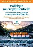 Politique macroprudentielle - Prévenir le risque systémique et assurer la stabilité financière