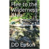Flee to the Wilderness Area (English Edition)