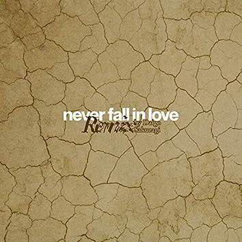 never fall in love(Daigo Sakuragi Remix)