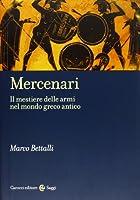 Mercenari. Il mestiere delle armi nel mondo greco antico