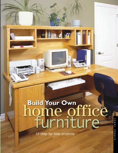 Build Your Own Home Office Furniture: 14 Step-by-step Projects (Popular Woodworking)
