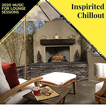 Inspirited Chillout - 2020 Music For Lounge Sessions