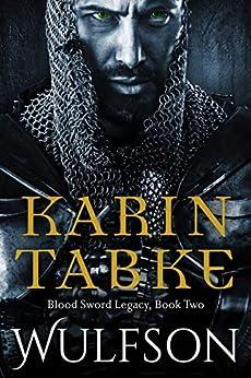 Wulfson (Blood Sword Legacy Book 2) by [Karin Tabke]