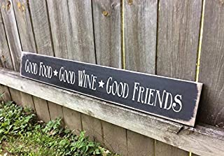 CELYCASY S-113 Handmade, Wooden, Long Sign. Good Food,Good Wine, Good Friends. Antiqued Hanging Sign, Great in Any Home, Warm, Inviting Saying.