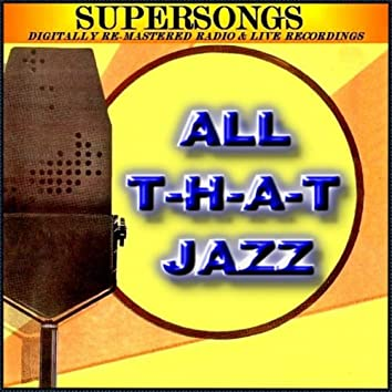 All T-h-a-t  Jazz