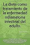 La dieta como tratamiento de la enfermedad inflamatoria intestinal del adulto.: Revisión bibliográfica.