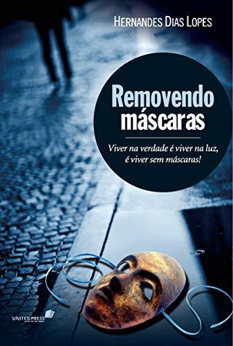 Removendo máscaras: Viver na verdade é viver na luz, é viver sem máscaras