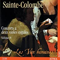 Concerts for Two Viols 4 by Monsieur De Sainte-Colombe (2007-03-13)