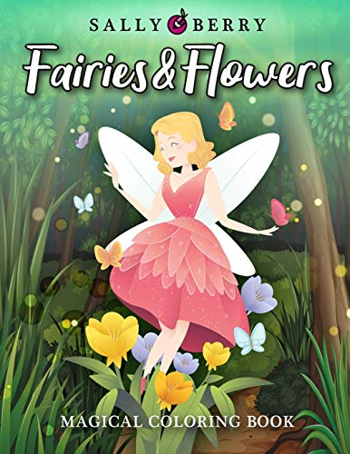 Magical Coloring Book: Fairies & Flowers Coloring Pages for Relaxation and Fun....