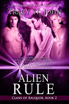 Alien Rule (Clans of Kalquor Book 2) by [Tracy St. John]