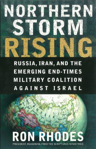 Northern Storm Rising: Russia, Iran, and the Emerging End-Times Military Coalition Against Israel (English Edition)