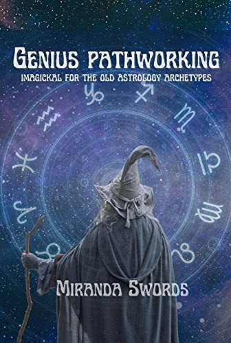 The Genius Pathworking, Imagickal for the Old Astrology archetypes