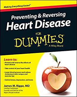 Preventing & Reversing Heart Disease For Dummies by [James M. Rippe]