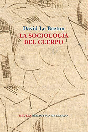 La sociología del cuerpo: 99 (Biblioteca de Ensayo / Serie mayor)