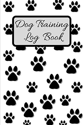 Dog Training Log Book: Adapted journal for tracking your dog's behaviour and education/ it help you train your dog easily + 10 training tips or tricks/ Numbered pages/(6x9)150 pages