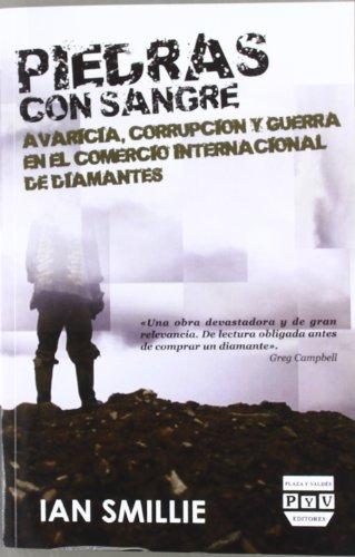 PIEDRAS CON SANGRE: AVARICIA, CORRUPCIÓN Y GUERRA EN EL COMERCIO INTERNACIONAL DE DIAMANTES