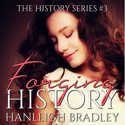 Forging History Audiobook By Hanleigh Bradley cover art
