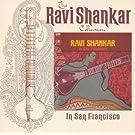 The Ravi Shankar Collection: In San Francisco