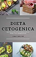Dieta Keto (Keto Diet Spanish Edition): Muchas Recetas Deliciosas Para Sus Aperitivos
