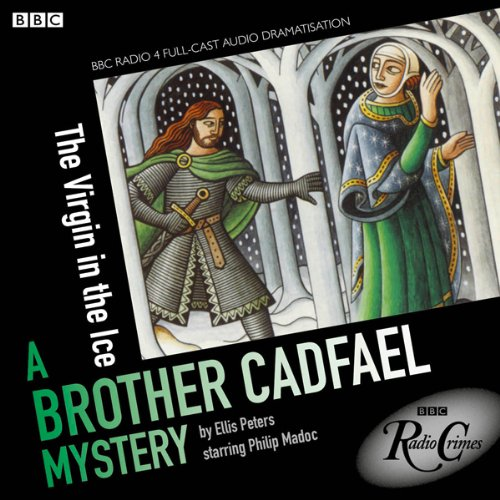 Cadfael: The Virgin in the Ice (BBC Radio Crimes) audiobook cover art