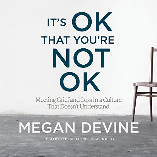 It's OK That You're Not OK Audiobook By Megan Devine cover art