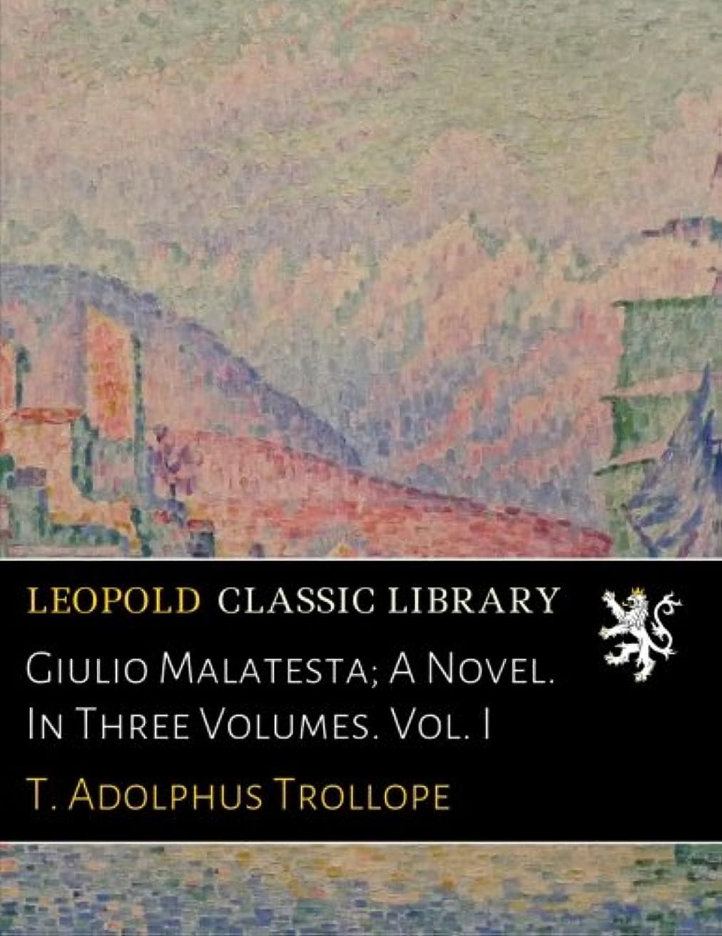 踏み台累計憂慮すべきGiulio Malatesta; A Novel. In Three Volumes. Vol. I