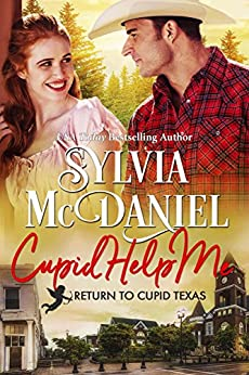 Cupid Help Me!: Small Town Humorous Romance (Return to Cupid, Texas Book 4) by [Sylvia McDaniel]