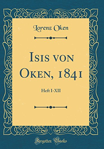 Isis von Oken, 1841: Heft I-XII (Classic Reprint) (German Edition)