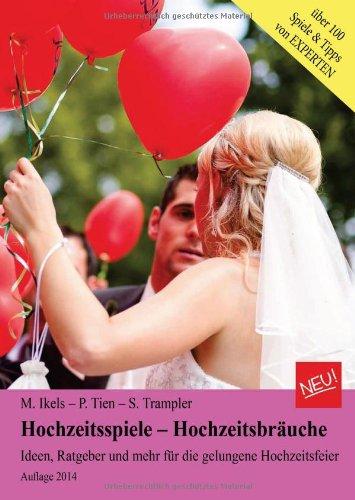 Hochzeitsspiele - Hochzeitsbräuche; Ideen, Ratgeber und mehr für die gelungene Hochzeitsfeier....