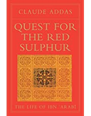 Quest for the Red Sulphur: The Life of Ibn 'Arabi (Golden Palm S.)