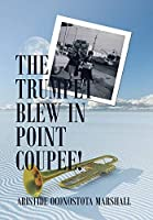 The Trumpet Blew in Point Coupee!
