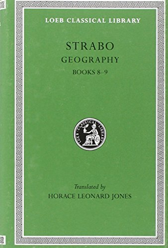 Strabo: Geography, Volume IV, Books 8-9 (Loeb Classical Library No. 196)