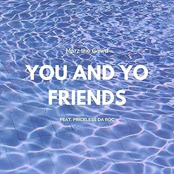 You and Yo Friends (feat. Priceless Da Roc)