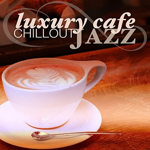 Cafè Chillout Music de Ibiza, Chilled Cafe Lounge Music & Luxury Lounge Cafe Allstars