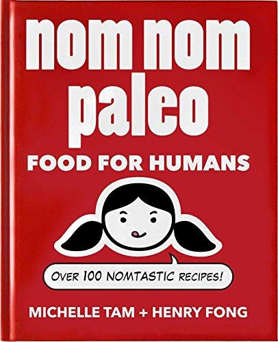 Nom Nom Paleo: Food for Humans: 1