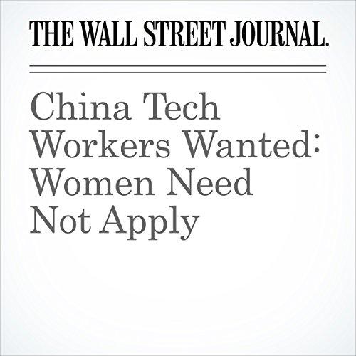China Tech Workers Wanted: Women Need Not Apply | Li Yuan