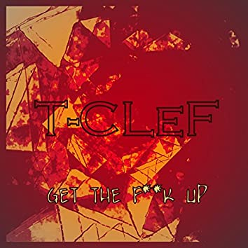 Get The F**k Up(Original Mix)