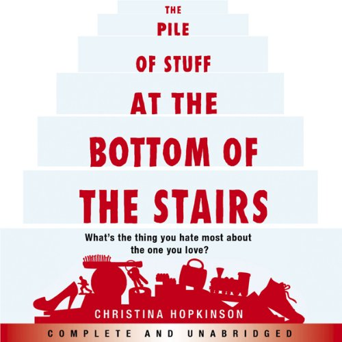 The Pile of Stuff at the Bottom of the Stairs audiobook cover art