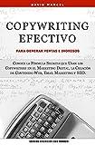 Copywriting Efectivo Para Generar Ventas e Ingresos: Conoce la Fórmula Secreta que Usan los Copywriters en el Marketing Digital, la Creación de Contenido Web, Email Marketing y SEO. (Spanish Edition)