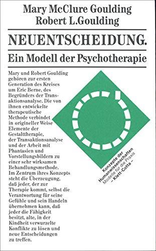 Neuentscheidung: Ein Modell der Psychotherapie (Konzepte der Humanwissenschaften)