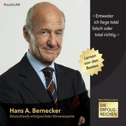 Die Erfolgreichen: Hans A. Bernecker. Deutschlands erfolgreichster Börsenexperte Titelbild