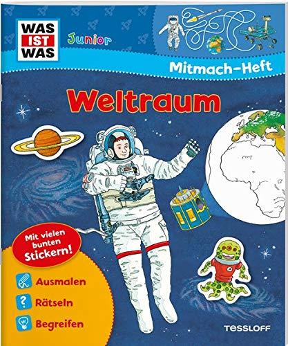 WAS IST WAS Junior Mitmach-Heft Weltraum: Spiele, Rätsel, Sticker (WAS IST WAS Junior Mitmach-Hefte)
