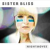 Nightmoves von Sister Bliss