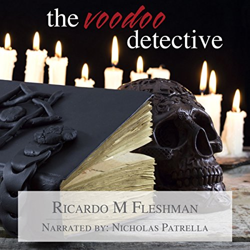 The Voodoo Detective     Detective Byone Novels, Volume 6              By:                                                                                                                                 Ricardo M. Fleshman                               Narrated by:                                                                                                                                 Nicholas Patrella                      Length: 4 hrs and 32 mins     1 rating     Overall 4.0