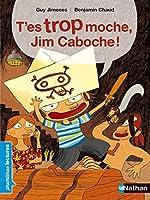 T'es Trop Moche, Jim Caboche! #117 2092514091 Book Cover