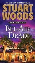 Bel Air Dead A Stone Barrington Novel by Woods, Stuart [Signet,2011] (Mass Market Paperback)