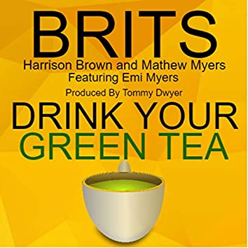 Brits Drink Your Green Tea